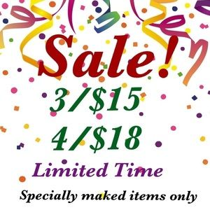 3/$15 4/$18 Sale! Limited Time